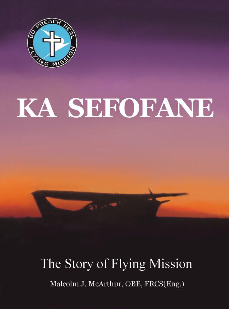 Ka Sefofane - The Story of Flying Mission