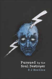 Cover of Pursued by the Soul Destroyer by D J Hawkins