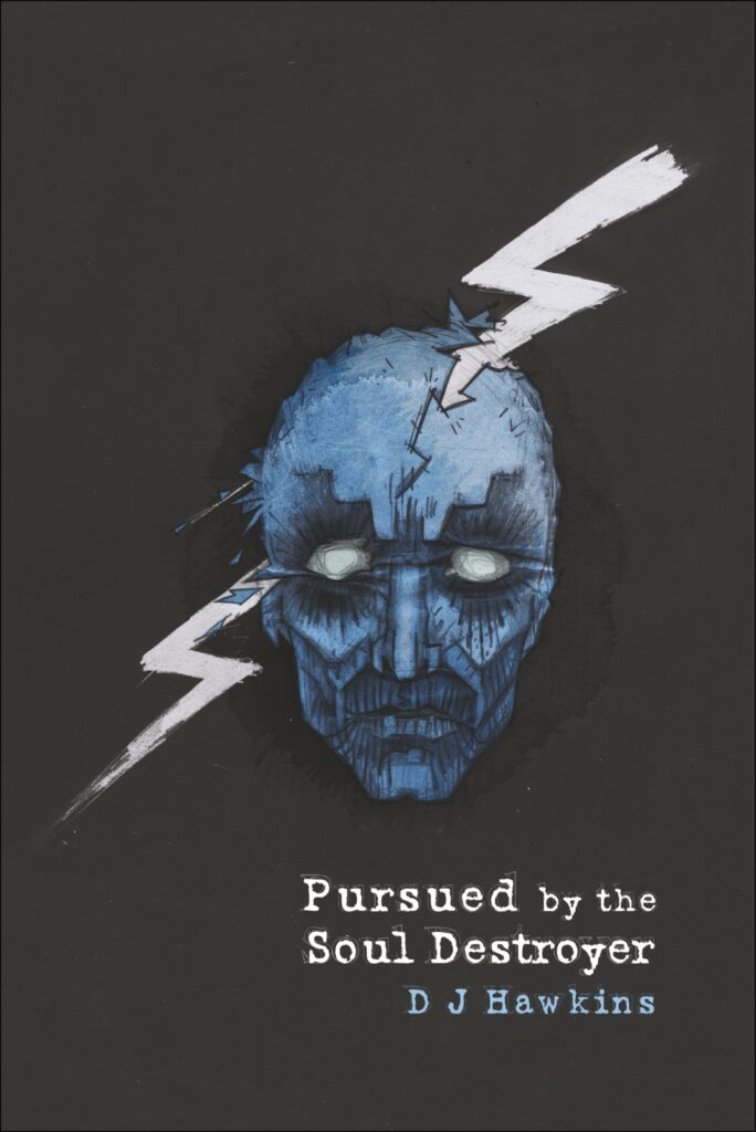 Cover for Pursued by the Soul Destroyer by D J Hawkins